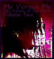 Me Versus Me Volume Two, The Poems of Ivy Marie