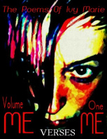 Me Versus Me Volume One, The Poems of Ivy Marie
