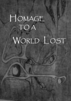 Homage To A World Lost